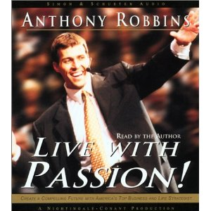Anthony Robbins - Live With Passion!
