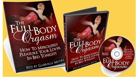 Gabrielle Moore — The Full Body Orgasm
