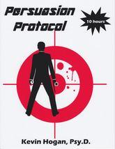 Kevin Hogan - Persuasion Protocol